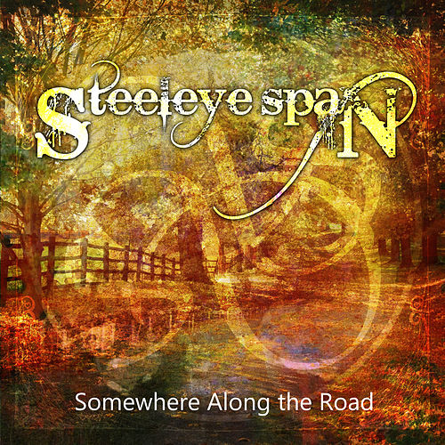 Play & Download Somewhere Along the Road by Steeleye Span | Napster