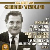 Play & Download Das Beste von Gerhard Wendland by Gerhard Wendland | Napster