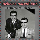 Play & Download Melodías Maravillosas by Ferrante and Teicher | Napster
