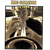 Play & Download La Fama by Mac Gollehon | Napster