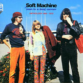 Play & Download Man in a Deaf Corner (Anthology 1963 - 1970) by Soft Machine | Napster