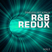 Timeless Hit Songs: R & B Redux, Vol. 1 by Various Artists