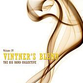 Vintner's Blend: The Big Band Collective, Vol. 4 by Various Artists