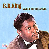 Play & Download Sweet Little Angel by B.B. King | Napster