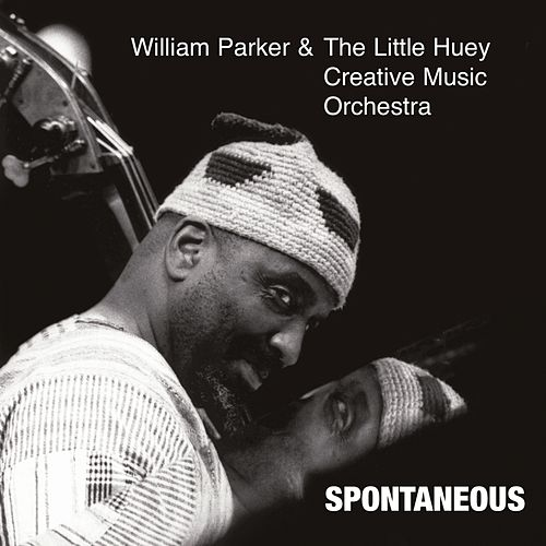 Play & Download Spontaneous by William Parker | Napster