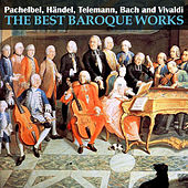 Play & Download Pachelbel, Händel, Telemann, Bach and Vivaldi: The Best Baroque Works by Various Artists | Napster