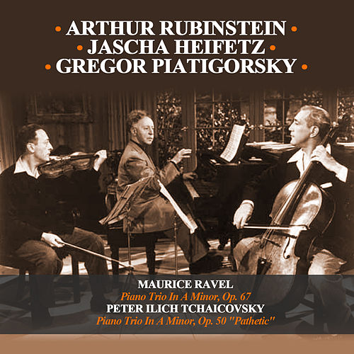Play & Download Maurice Ravel: Piano Trio In A Minor, Op. 67 - Peter Ilich Tchaicovsky: Piano Trio In A Minor, Op. 50