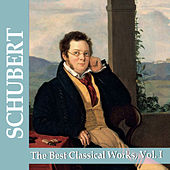 Play & Download Schubert: The Best Classical Works by Various Artists | Napster