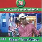 21 Mamonazos Parranderos by Marco Tulio Patino