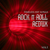 Play & Download Timeless Hit Songs: Rock & Roll Redux, Vol. 1 by Various Artists | Napster