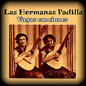 Play & Download Viejas Canciones by Las Hermanas Padilla | Napster