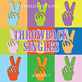 Play & Download Timeless Hit Songs: Throwback Singles, Vol. 1 by Various Artists | Napster