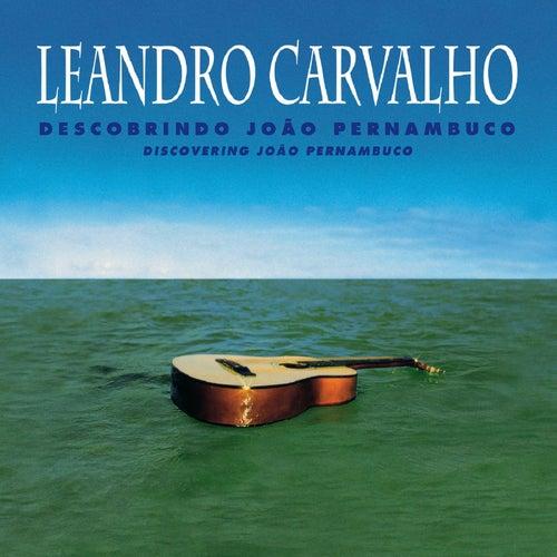 Descobrindo João Pernambuco de Leandro Carvalho