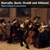 Play & Download Marcello, Bach, Vivaldi and Albinoni: Best Oboe Concertos by Maria Louise Dähler | Napster