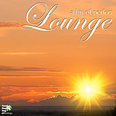 Play & Download A Bit of Perfect Lounge by Various Artists | Napster