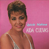 Quiza Mañana by Aida Cuevas