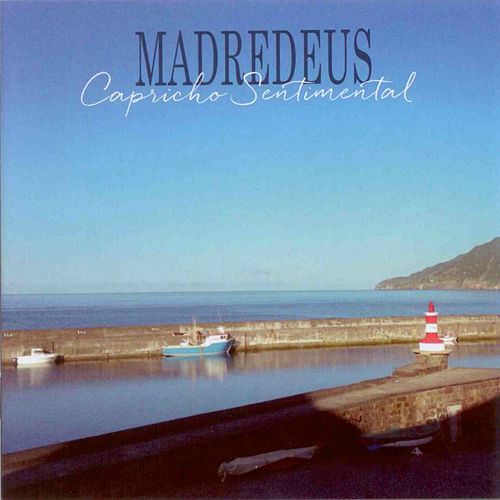 Capricho Sentimental by Madredeus