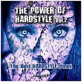 Play & Download The Power of Hardstyle, Vol. 2 (The Best Hardstyle Tunes) by Various Artists | Napster