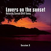 Play & Download Lovers On The Sunset, Vol. 3 by Various Artists | Napster