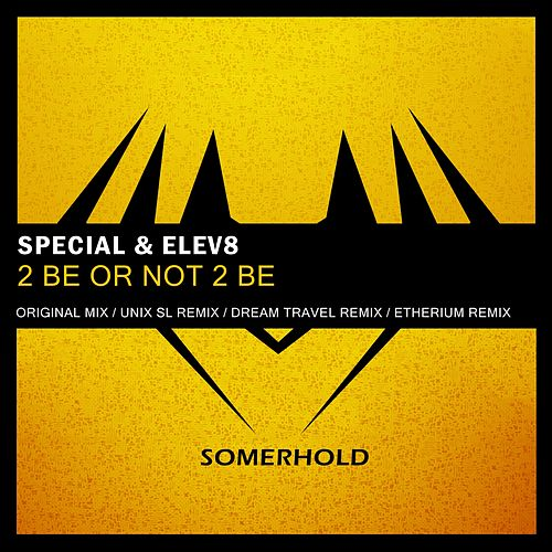 Play & Download 2 Be Or Not 2 Be by Special | Napster