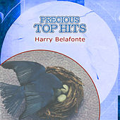 Precious Top Hits: Harry Belafonte von Harry Belafonte