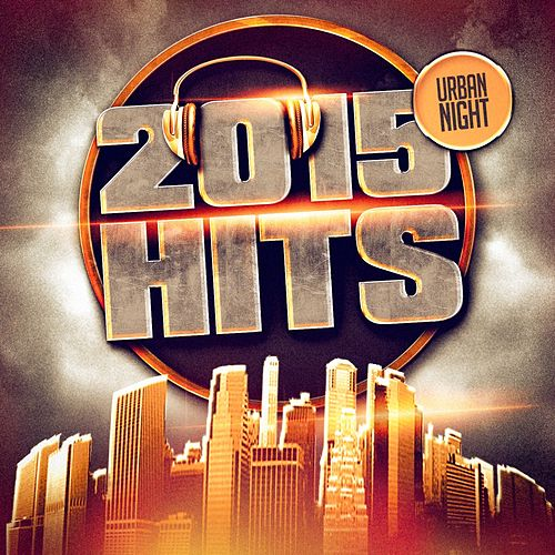 2015 Hits (Urban Nights) by DJ Hits