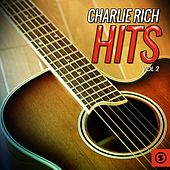 Play & Download Charlie Rich Hits, Vol. 2 by Charlie Rich | Napster