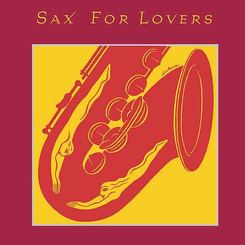 Play & Download Sax For Lovers by Various Artists | Napster