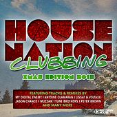 Play & Download House Nation Clubbing - X-Mas 2015 Edition by Various Artists | Napster