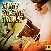 Marty Robbins Dreams by Marty Robbins
