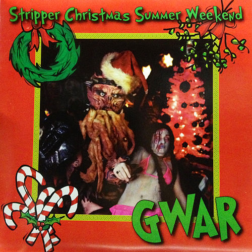 Play & Download Stripper Christmas Summer Weekend by GWAR | Napster