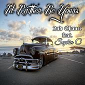Play & Download I'd Rather Be Yours (feat. Sophia C) by 2nd Chance | Napster