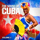 Play & Download The Sound of Cuba, Vol. 1 by Various Artists   Napster