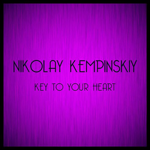 Play & Download Key to Your Heart by Nikolay Kempinskiy | Napster