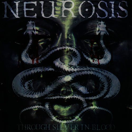 Play & Download Through Silver In Blood by Neurosis | Napster
