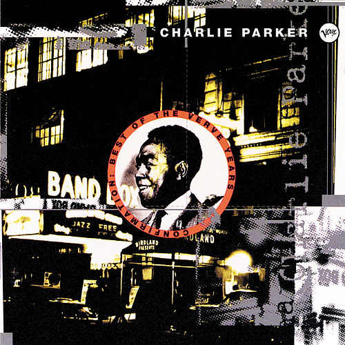 Confirmation: Best Of The Verve Years by Charlie Parker