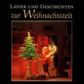 Play & Download Lieder und Geschichten zur Weihnachtszeit by Various Artists | Napster