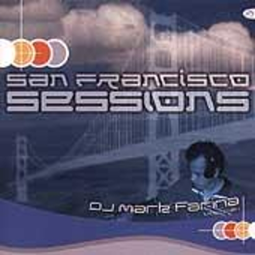 Play & Download San Francisco Sessions by Mark Farina | Napster