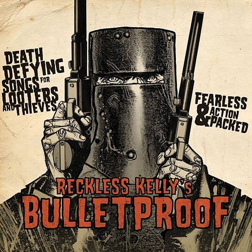 Play & Download Bulletproof by Reckless Kelly | Napster