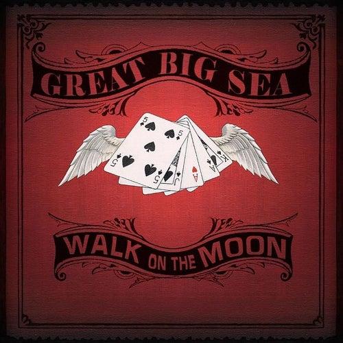 Walk on the Moon by Great Big Sea