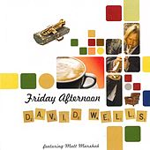 Friday Afternoon by David Wells