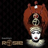 Play & Download Everything's Rosie by Rosie | Napster