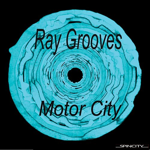 Play & Download Motor City by DJ Ray Grooves | Napster