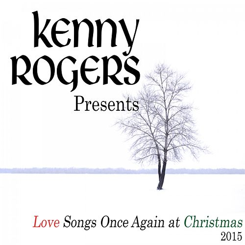 Play & Download Kenny Rogers Presents Love Songs Once Again at Christmas (2015) by Kenny Rogers | Napster