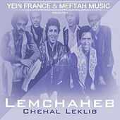 Play & Download Chehal Leklib by Lemchaheb | Napster
