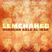 Play & Download Oudouan Aâla Al Irak by Lemchaheb | Napster
