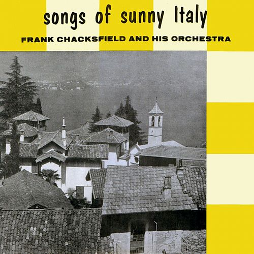 Play & Download Songs of Sunny Italy by Frank Chacksfield | Napster