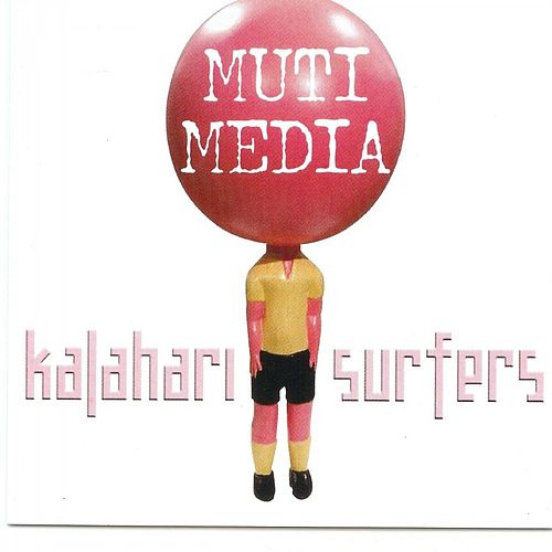 Play & Download Multi Media by Kalahari Surfers | Napster