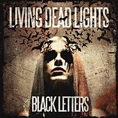 Play & Download Black Letters by Living Dead Lights | Napster