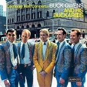 The Carnegie Hall Concert by Buck Owens